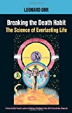 img - for Breaking the Death Habit : The Science of Everlasting Life book / textbook / text book