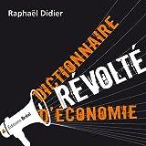 echange, troc Raphaël Didier - Dictionnaire révolté d'économie