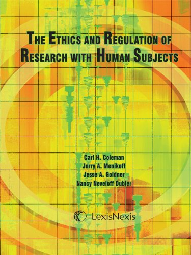 The Ethics and Regulation of Research with Human Subjects