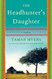 The Headhunter's Daughter: A Novel (Belgian Congo Mystery)