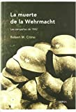 img - for La muerte de la Wehrmacht book / textbook / text book