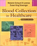 img - for Blood Collection in Healthcare by Marjorie Schaub Di Lorenzo (2001-03-15) book / textbook / text book