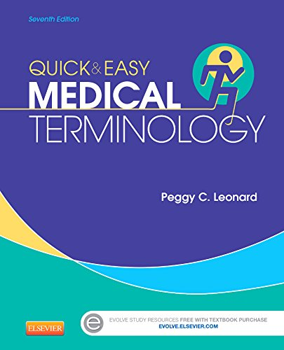 Quick & Easy Medical Terminology, 7e (Leonard, Quick and Easy Medical Terminology)