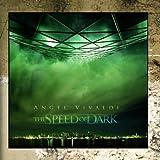 The Speed of Dark by Angel Vivaldi (2010-03-23)