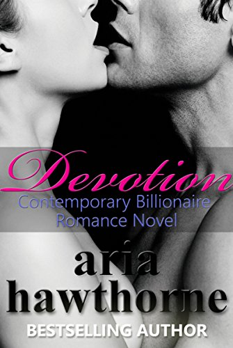 Sensuous, erotic, romantic and mysterious! Take 67% off today's Kindle Daily Deal:  Devotion – Contemporary Billionaire Romance Novel by Aria Hawthorne