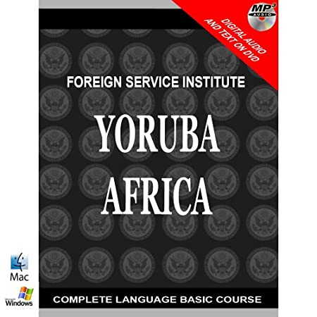 Learn YORUBA Complete Language Course: Audio and Text on disc. Learn to Speak Understand Write. Teach Yourself Yoruba. Beginner through Intermediate
