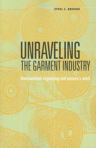 Unraveling the Garment Industry: Transnational Organizing and Women's Work (Social Movements, Protest and Contention)