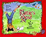 Katie's Rose: A Tale of Two Late Bloomers (Grandma Rose Stories) [Hardcover]