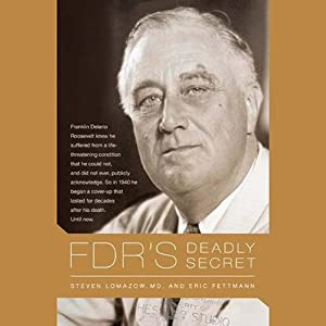 FDR's Deadly Secret | [Steven Lomazow, Eric Fettman]