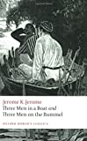 Jerome K. Jerome Three Men in a Boat and Three Men on the Bummel (Oxford World's Classics)