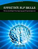 Effective NLP Skills: The basic knowledge of  Neurology, Language & Programming system