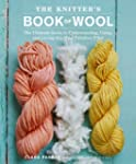 The Knitter's Book of Wool: The Ultim...