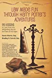 Karen Morris Esq Law Made Fun Through Harry Potter's Adventures: 99 Lessons in Law from the Wizarding World for Fans of All Ages