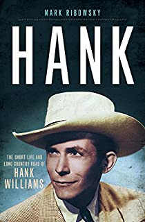 Book Cover: Hank : the short life and long country road of hank williams