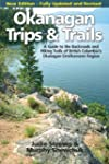 Okanagan Trips and Trails: A Guide to...