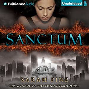 Sanctum: Guards of the Shadowlands, Book 1 | [Sarah Fine]