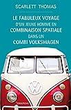 Le fabuleux voyage d'un jeune homme en combinaison spatiale dans un combi Volkswagen (French Edition)