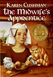 The Midwife's Apprentice (Turtleback School & Library Binding Edition) (Trophy Newbery) (0613001850) by Karen Cushman