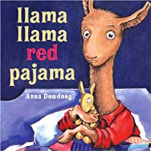 Llama, Llama Red Pajama (       UNABRIDGED) by Anna Dewdney Narrated by Bryan Kennedy
