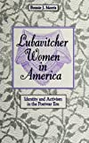 img - for Lubavitcher Women in America: Identity and Activism in the Postwar Era book / textbook / text book