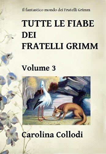 Carolina Collodi - TUTTE LE FIABE DEI FRATELLI GRIMM