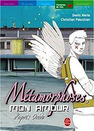 Métamorphoses, mon amour