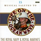 echange, troc Compilation - Life On The Ocean Wave, The Royal Navy & Royal Marines