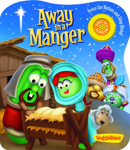 Away in a Manger (A VeggieTales Book)