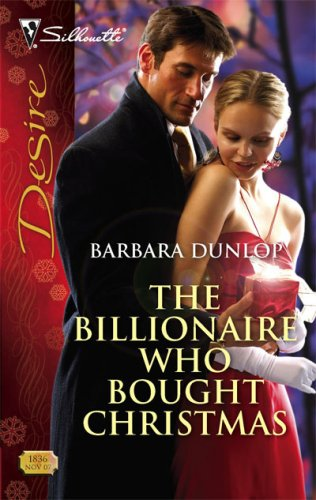 Image of The Billionaire Who Bought Christmas (Silhouette Desire)