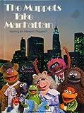 Muppets Take Manhattan (0394863860) by Muppets