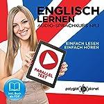 Englisch Lernen | Einfach Lesen | Einfach Hören [German Edition]: Paralleltext Audio-Sprachkurs Nr. 1 |  Polyglot Planet
