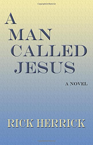 A Man Called Jesus, A Novel
