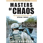 Masters of Chaos: The Secret History of Special Forces | Linda Robinson