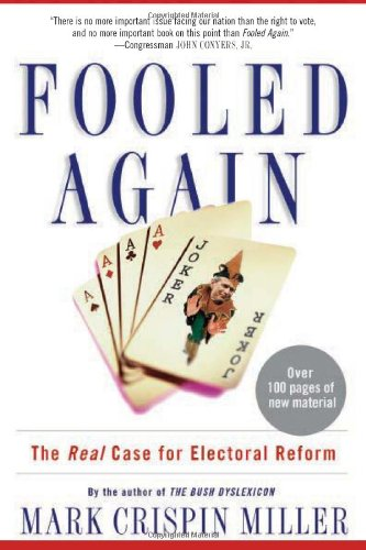 Fooled Again: The Real Case for Electoral Reform