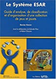Le systme ESAR : Guide d'analyse, de classification et d'organisation d'une collection de jeux et jouets