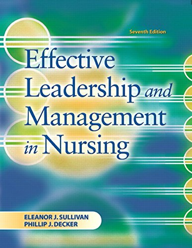 Effective Leadership and Management in Nursing (7th Edition)