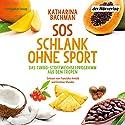 SOS Schlank ohne Sport: Das Turbo-Stoffwechselprogramm aus den Tropen Hörbuch von Katharina Bachman Gesprochen von: Franziska Arnold, Dietmar Wunder