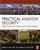 Practical Aviation Security, Second Edition: Predicting and Preventing Future Threats (0123914191) by Price, Jeffrey