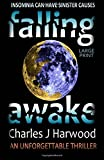 img - for Falling Awake (Large Print Edition): A Dark Psychological Thriller of Romantic Suspense by Charles J Harwood (2012-10-16) book / textbook / text book