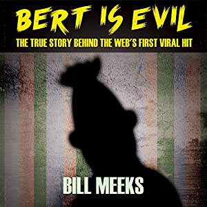 Bert Is Evil: The True Story Behind the Web's First Viral Hit Audiobook