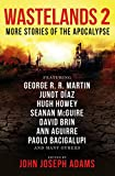 Wastelands 2 - More Stories of the Apocalypse by John Joseph Adams