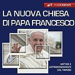 La nuova Chiesa di Papa Francesco | Andrea Lattanzi Barcelò