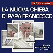 La nuova Chiesa di Papa Francesco Audiobook by Andrea Lattanzi Barcelò Narrated by Maurizio Cardillo