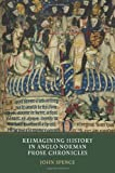 img - for Reimagining History in Anglo-Norman Prose Chronicles book / textbook / text book