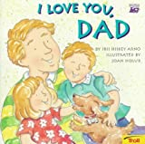 img - for I Love You, Dad by Iris Hiskey Arno (1998-06-03) book / textbook / text book