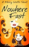 Nowhere Fast (Mercy Watts Mysteries Book 3)