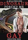 A Billionaire Dinosaur Forced Me Gay