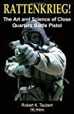 img - for Rattenkrieg! The Art and Science of Close Quarters Battle Pistol book / textbook / text book