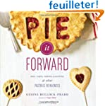 Pie It Forward: Pies, Tarts, Tortes,...