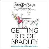 Getting Rid of Bradley | [Jennifer Crusie]